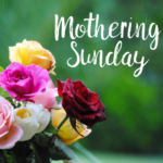 Mothering Sunday - 31st March